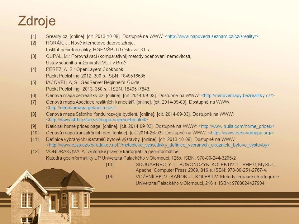 Zdroje [1] Sreality.cz. [online]. [cit. 2013-10-08]. Dostupné na WWW: <http://www.napoveda.seznam.cz/cz/sreality/>.